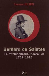 Bernard de Saintes (1751-1819) : le révolutionnaire Pioche-Fer de la conquête de Montbéliard