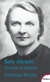Berty Albrecht : féministe et résistante