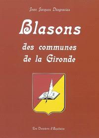 Blasons des communes de la Gironde : armorial commenté