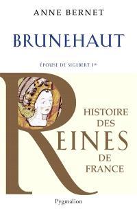 Brunehaut : épouse de Sigebert Ier