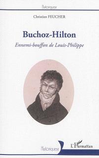 Buchoz-Hilton : ennemi-bouffon de Louis-Philippe