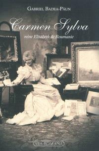 Carmen Sylva : reine Elisabeth de Roumanie (1843-1916)