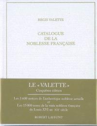 Catalogue de la noblesse française au XXIe siècle : et catalogue provincial sous Louis XVI et au XIXe siècle