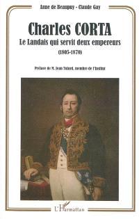 Charles Corta : le Landais qui servit deux empereurs (1805-1870)