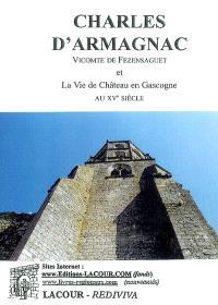 Charles d'Armagnac, vicomte de Fezensaguet : et la vie de château en Gascogne au XVe siècle