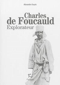 Charles de Foucauld : explorateur