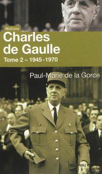 Charles de Gaulle. Volume 2, 1945-1970