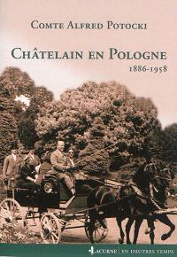 Châtelain en Pologne : 1886-1958