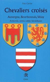 Chevaliers croisés d'Auvergne, Bourbonnais et Velay : armorial, cartes, tables héraldiques