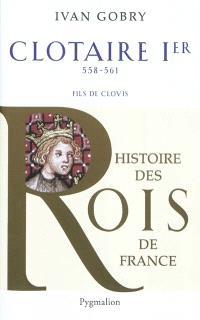 Clotaire Ier, 558-561 : fils de Clovis