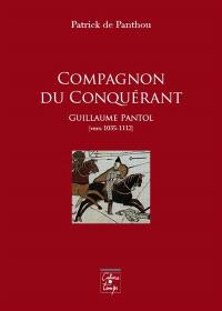 Compagnon du Conquérant : Guillaume Pantol, vers 1035-1112