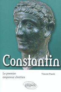 Constantin, le premier empereur chrétien
