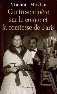 Contre-enquête sur le comte et la comtesse de Paris