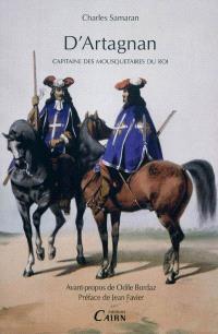 D'Artagnan, capitaine des mousquetaires du roi : histoire véridique d'un héros de roman