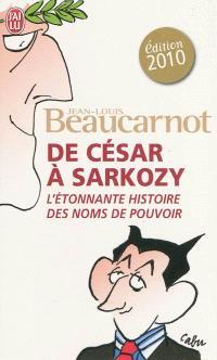 De César à Sarkozy : l'étonnante histoire des noms du pouvoir