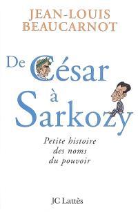 De César à Sarkozy : petite histoire des noms du pouvoir