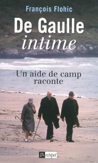 De Gaulle intime : un aide de camp raconte : mémoires