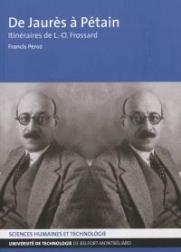 De Jaurès à Pétain : itinéraires de L.-O. Frossard