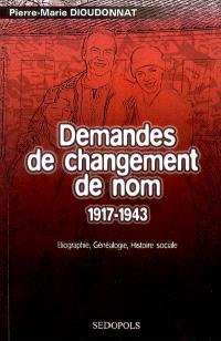 Demandes de changement de nom, 1917-1943 : essai de répertoire analytique : biographie, généalogie, histoire sociale