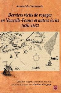 Derniers récits de voyages en Nouvelle-France et autres écrits, 1620-1632