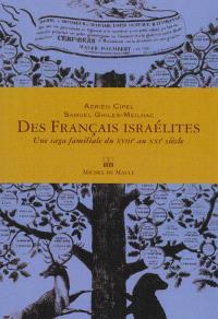 Des Français israélites : une saga familiale du XVIIIe au XXIe siècle