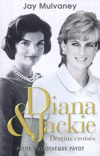 Diana et Jackie : destins croisés