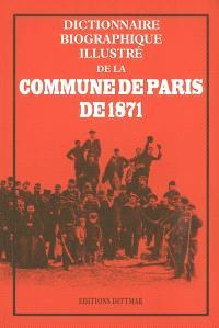 Dictionnaire biographique illustré de la Commune de Paris de 1871