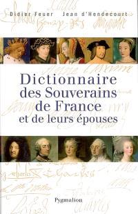 Dictionnaire des souverains de France et de leurs épouses
