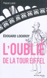 Edouard Lockroy : l'oublié de la tour Eiffel