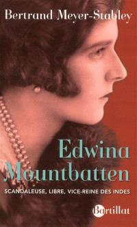 Edwina Mountbatten : libre, scandaleuse, vice-reine des Indes