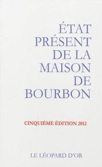 Etat présent de la maison de Bourbon : pour servir de suite à l'Almanach royal de 1830 et à d'autres publications officielles de la maison