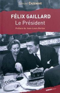Félix Gaillard : le président