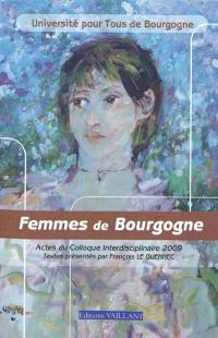 Femmes de Bourgogne : actes du colloque interdisciplinaire 2009