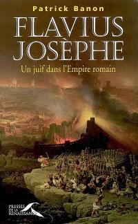 Flavius Josèphe : un juif dans l'Empire romain