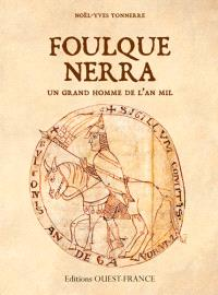 Foulque Nerra : un grand homme de l'an mil