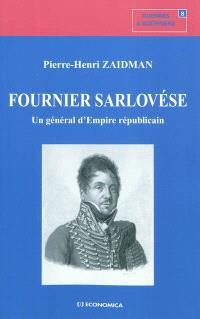 Fournier Sarlovése : un général d'Empire républicain