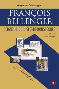 François Bellenger  : seigneur de L'Islet-de-Bonsecours