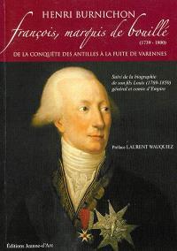 François, marquis de Bouillé (1739-1800) : de la conquête des Antilles à la fuite de Varennes