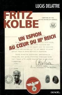 Fritz Kolbe : un espion au coeur du IIIe Reich