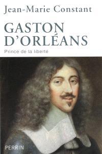 Gaston d'Orléans : prince de la liberté