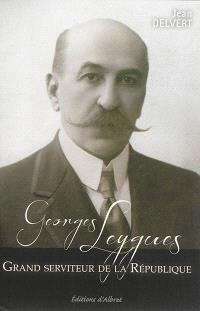 Georges Leygues : grand serviteur de la République