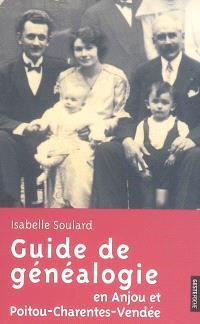 Guide pratique de généalogie en Anjou et Poitou-Charentes-Vendée