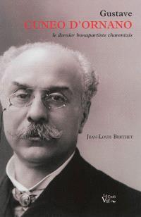 Gustave Cunéo d'Ornano, 1845-1906 : le dernier bonapartiste charentais