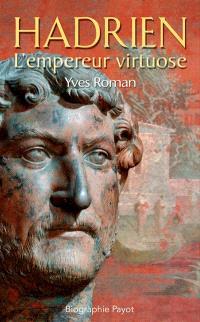 Hadrien : l'empereur virtuose