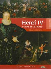 Henri IV : l'unité de la France