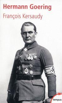 Hermann Goering : le deuxième homme du IIIe Reich