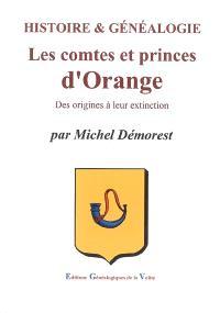 Histoire & généalogie : les comtes et princes d'Orange : des origines à leur extinction