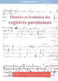 Histoire et évolution des registres paroissiaux