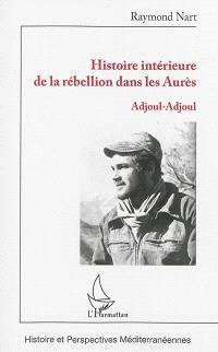 Histoire intérieure de la rébellion dans les Aurès : Adjoul-Adjoul