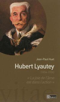 Hubert Lyautey (1854-1934) : la joie de l'âme est dans l'action